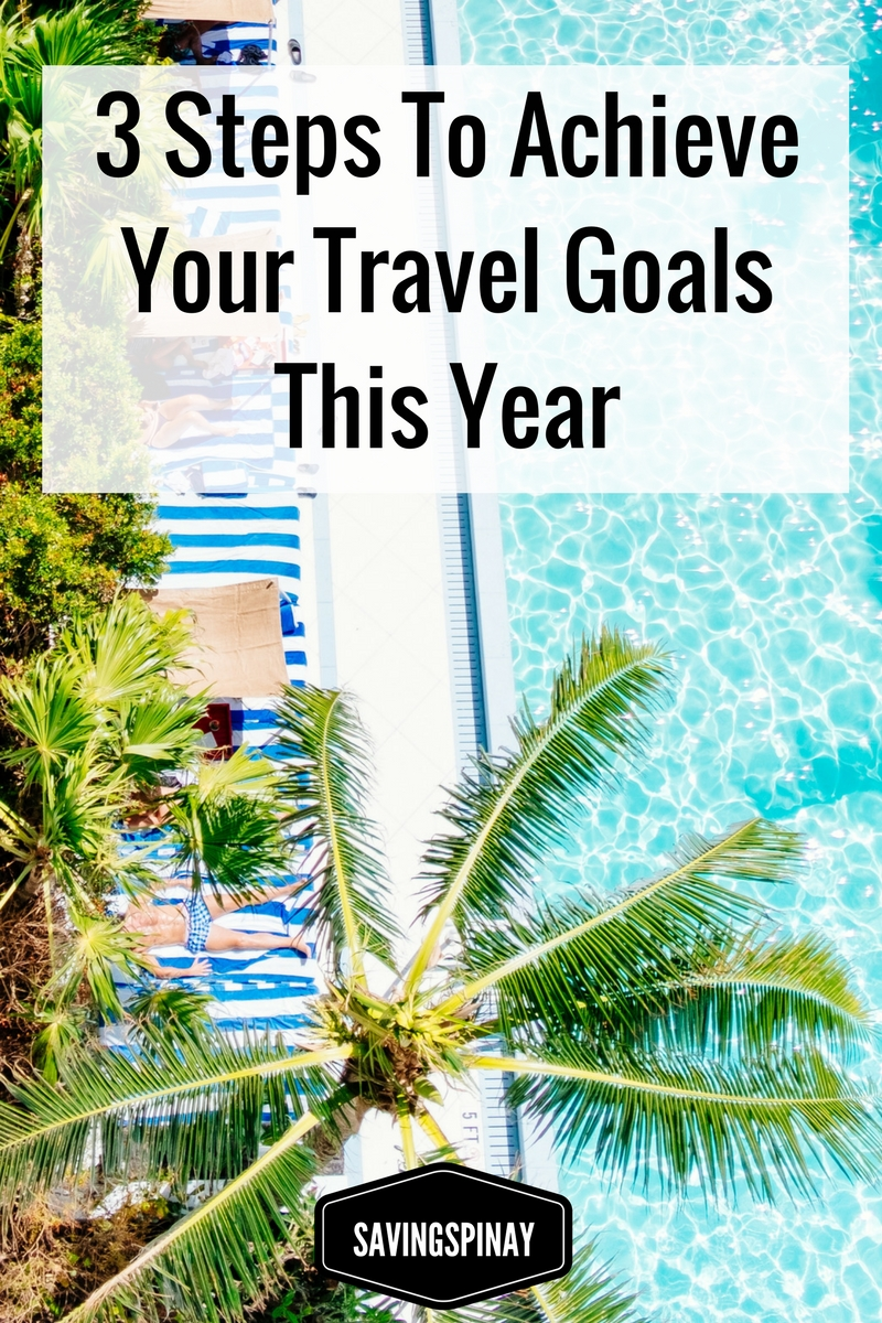 How To Achieve Your Travel Goals In 3 Steps