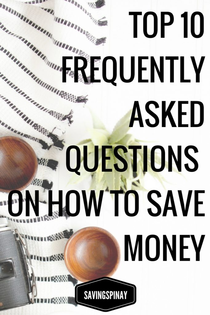 Top 10 Frequently Asked Questions on How To Save Money